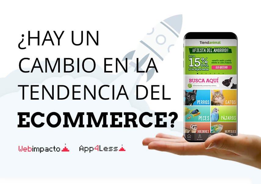 Hay un cambio en la tendencia del eCommerce hacia mobiles y apps